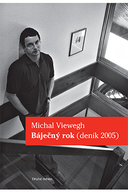 Michal Viewegh: A Wonderful Year – A Diary for 2005