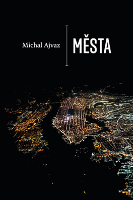 Michal Ajvaz: Cities