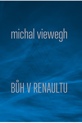 Michal Viewegh: God in a Renault
