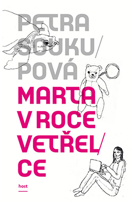 Petra Soukupová: Marta in the Year of the Alien