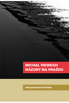 Michal Viewegh: Opinions on a Murder