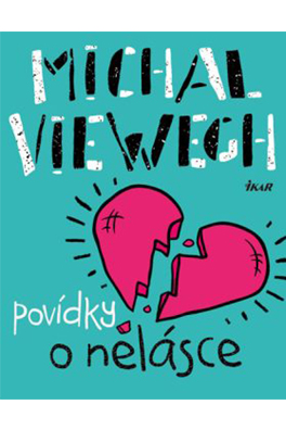 Michal Viewegh: Stories Lacking Love
